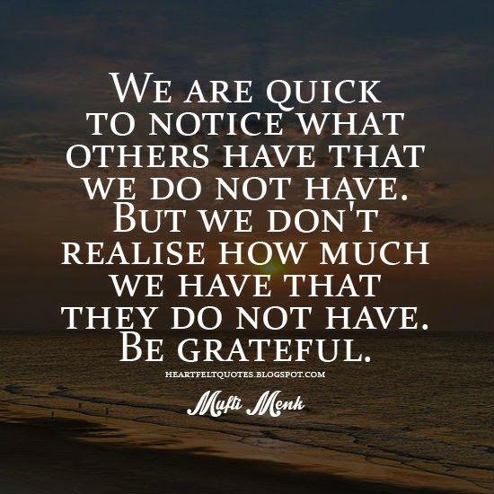 Be grateful. Grateful quotes, Heartfelt quotes, Life quotes