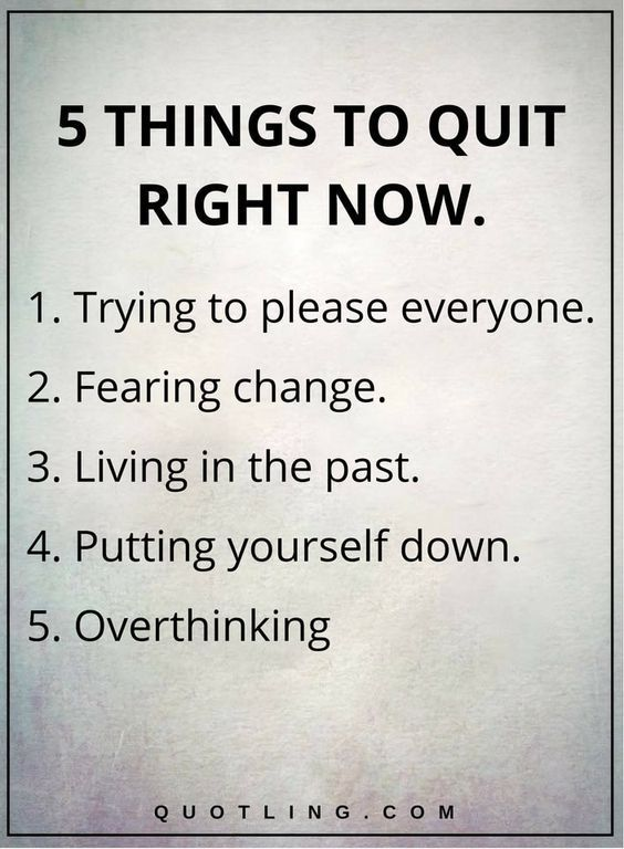5 Things To Quit Right Now Life Quotes Quotes Quote Inspirational