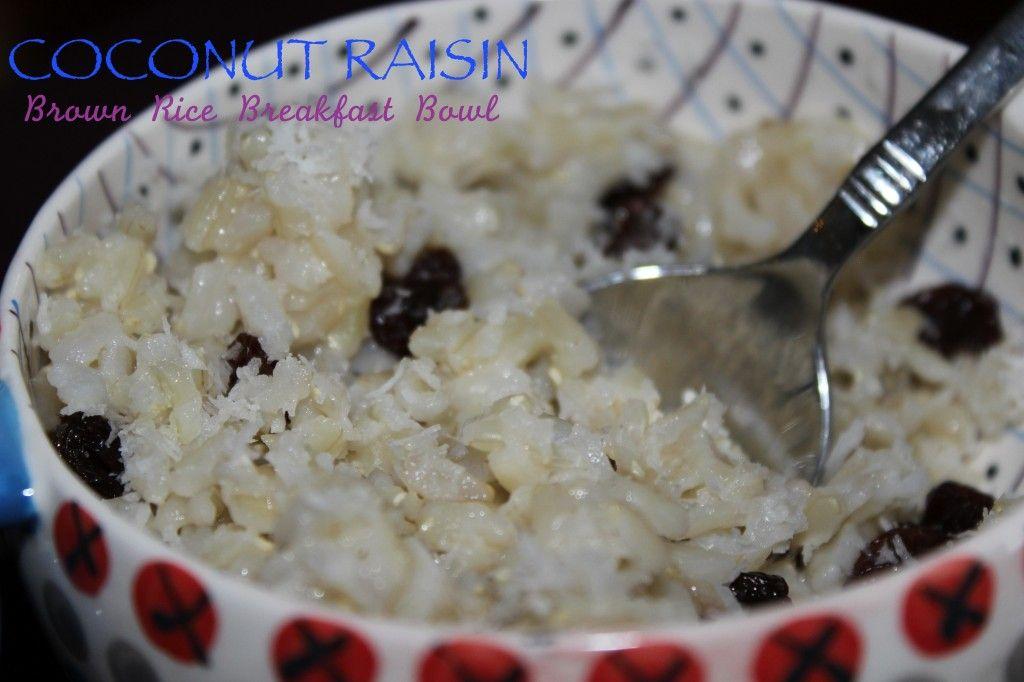Coconut Raisin Brown Rice Breakfast Bowl Heat 1 Cup Cooked 4