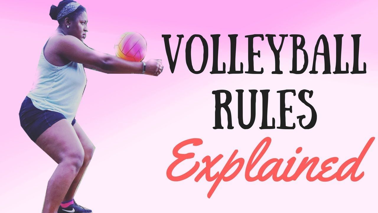 How To Play Volleyball Rules Explained Volleyball Rules Play Volleyball Volleyball