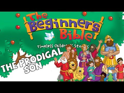 Beginner's Bible - The Prodigal Son - YouTube | Preschool: Threes