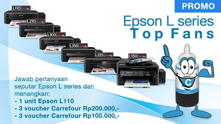Menangkan 1 unit printer Epson L110 dan voucher belanja Carrefour senilai Rp900.000,- di promo Epson L series Top Fans.