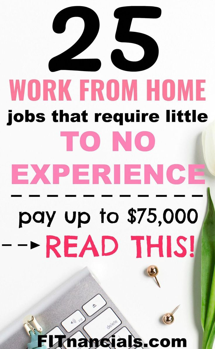 25 Work From Home Jobs That Require Little To No