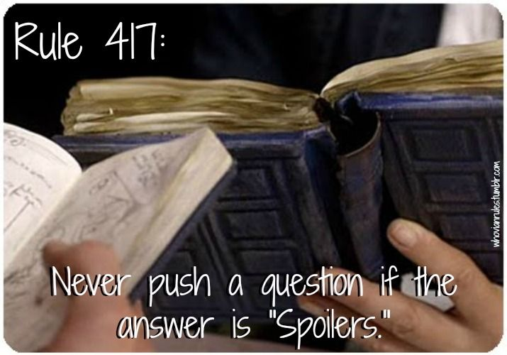 "The Rules of Whovians, 417: Never push a question if the answer is ""spoilers"""