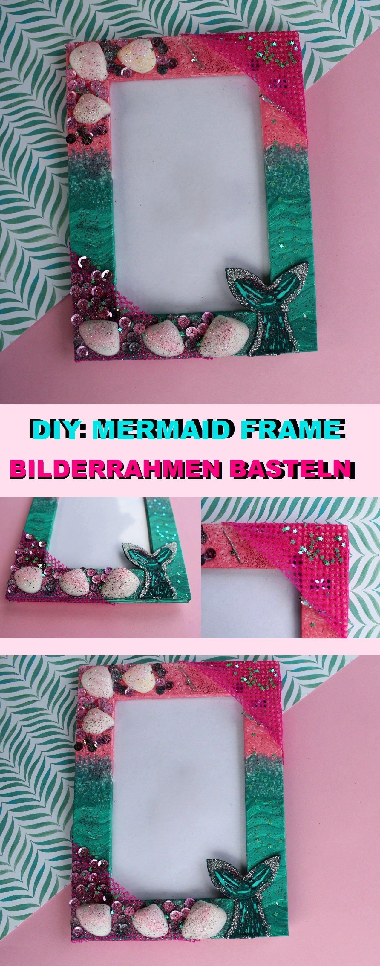 DIY Mermaid Frame Meerjungfrauen Bilderrahmen basteln