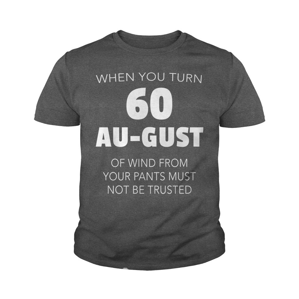 FUNNY 60TH BIRTHDAY SHIRT & GIFT IN AUGUST #gift #ideas #Popular #Everything #Videos #Shop #Animals #pets #Architecture #Art #Cars #motorcycles #Celebrities #DIY #crafts #Design #Education #Entertainment #Food #drink #Gardening #Geek #Hair #beauty #Health #fitness #History #Holidays #events #Home decor #Humor #Illustrations #posters #Kids #parenting #Men #Outdoors #Photography #Products #Quotes #Science #nature #Sports #Tattoos #Technology #Travel #Weddings #Women
