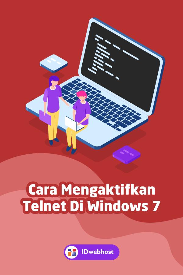 Cara Mengaktifkan Telnet Di Windows 7 Idwebhost Windows Tahu