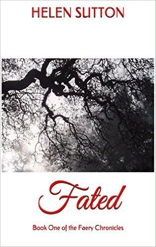 Amazon.com: Fated: Book One of the Faery Chronicles eBook: Helen sutton: Kindle Store