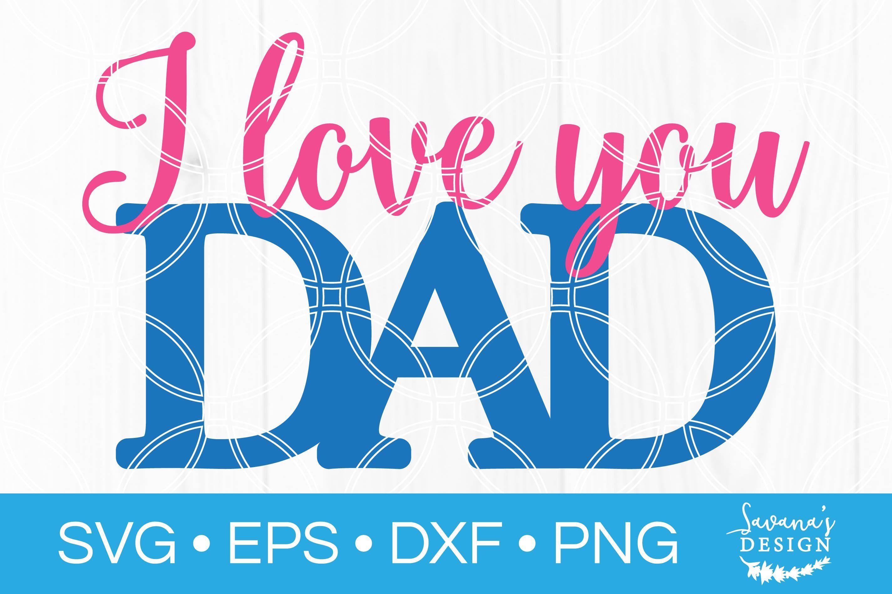 Download I Love You Dad SVG | Love you dad, Design bundles, Love you