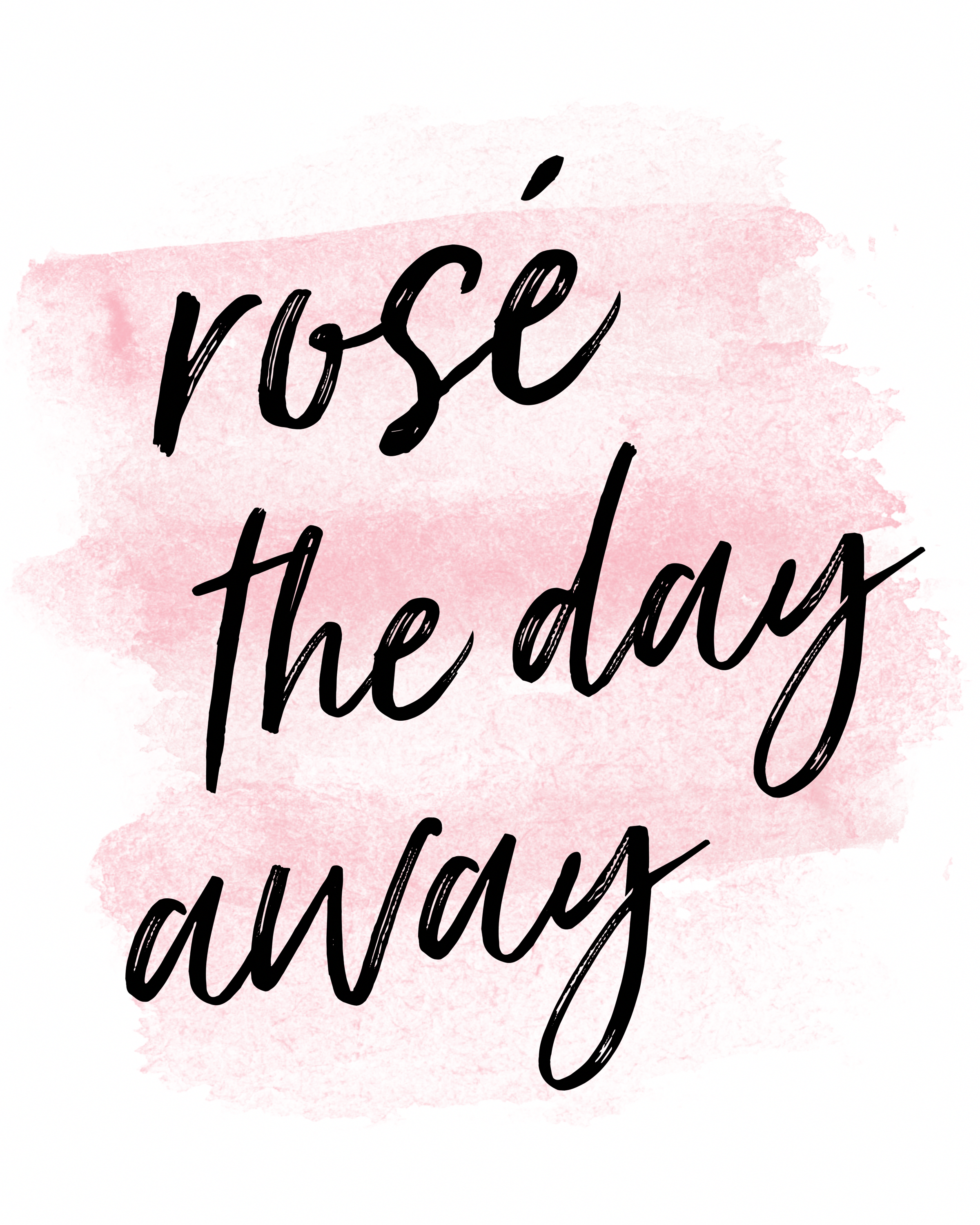 Rose The Day Away 8x10 Typography Quote Art Print For Wine Lovers Rosewine Wine Quotes Rose Quotes Rose Wine Quotes