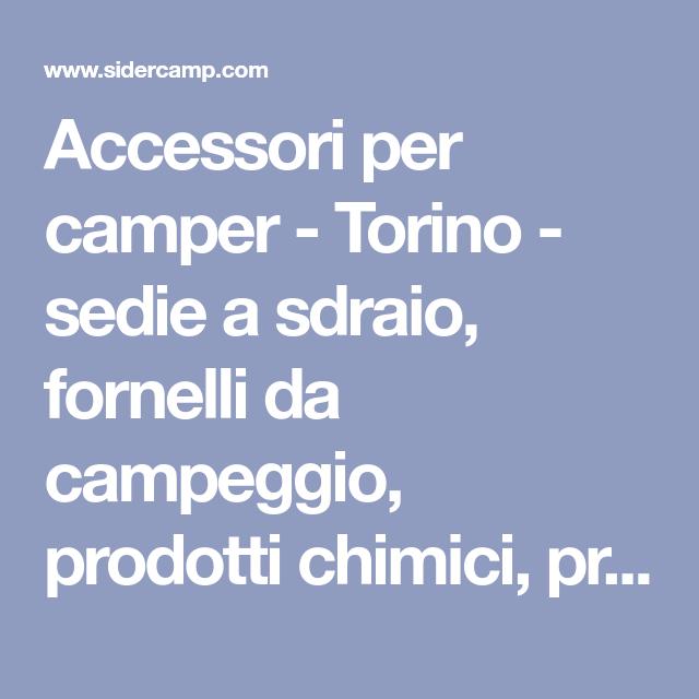 Sedie A Sdraio Torino.Accessori Per Camper Torino Sedie A Sdraio Fornelli Da