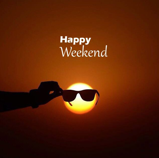 hope you have a nice week have a relaxing weekend