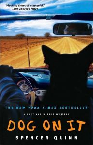 Dog on It (Chet and Bernie Series #1) I love this series. Told from the dog's perspective. Feel good books!
