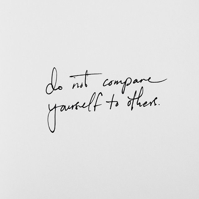 Such great advice: Don't compare yourself to others. http ...