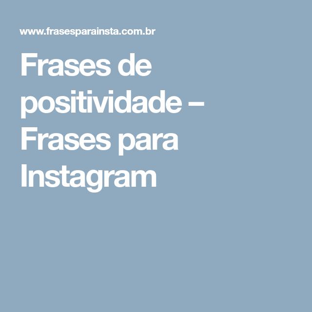 Frases De Positividade Frases Para Instagram Palavras