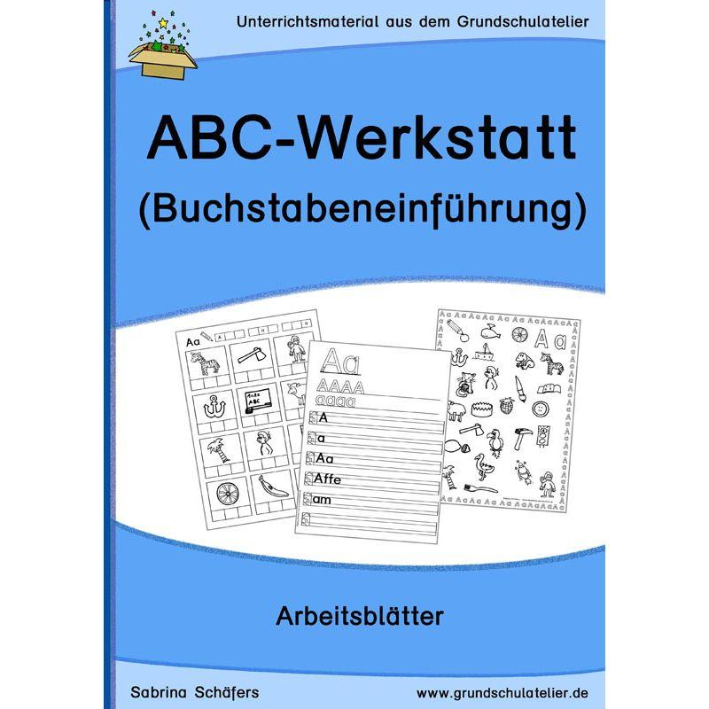abc werkstatt arbeitsbl tter zur buchstabeneinf hrung lesen und schreiben deutsche schule. Black Bedroom Furniture Sets. Home Design Ideas