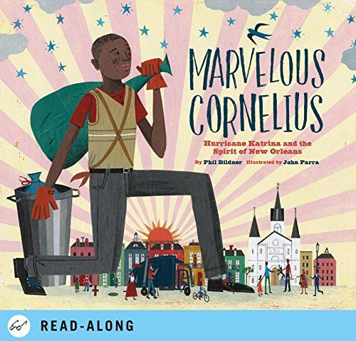 Marvelous Cornelius: Hurricane Katrina and the Spirit of New Orleans, Phil Bildner, John Parra - Amazon.com