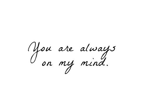 Always On My Mind Quotes Youre Always On My Mind Tumblr It