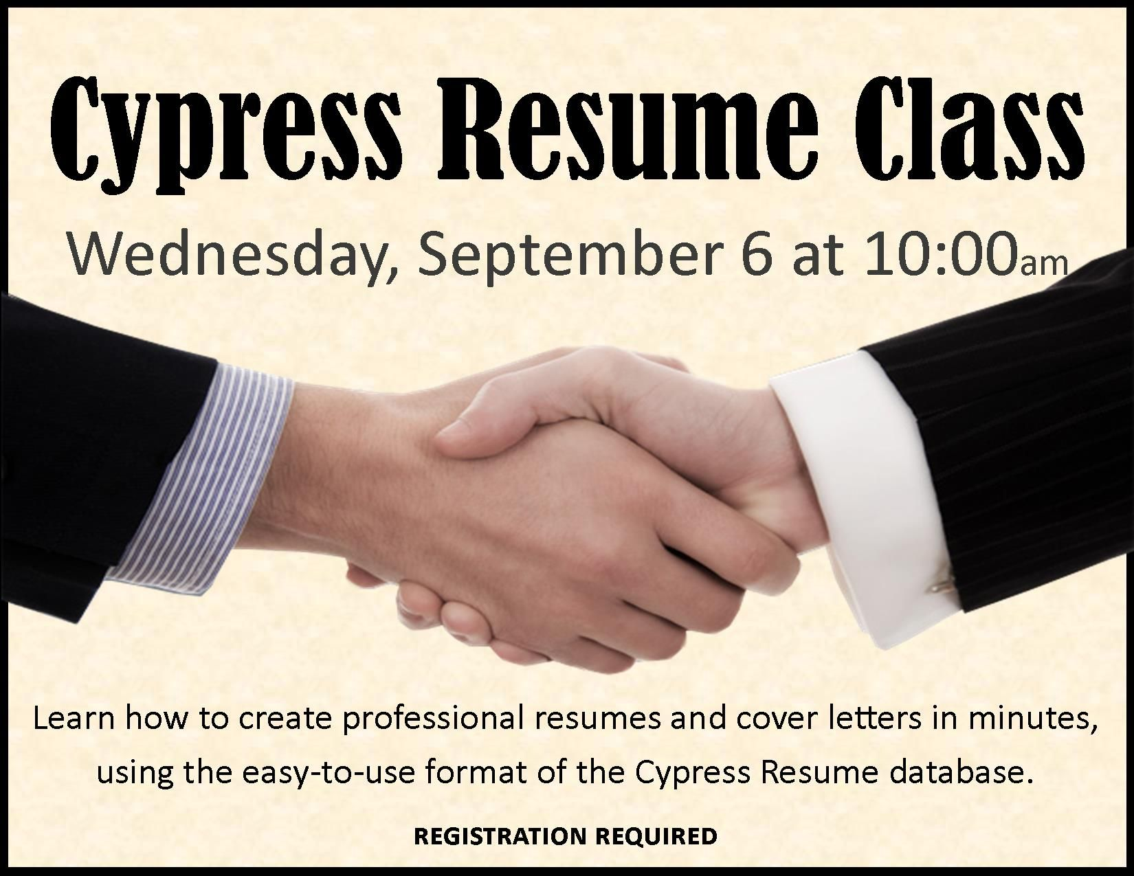 resume Cypress Resume cypress resume class wednesday september 6 2017 10am learn how to create professional resumes and cover letters in minute using the easy use format of databa