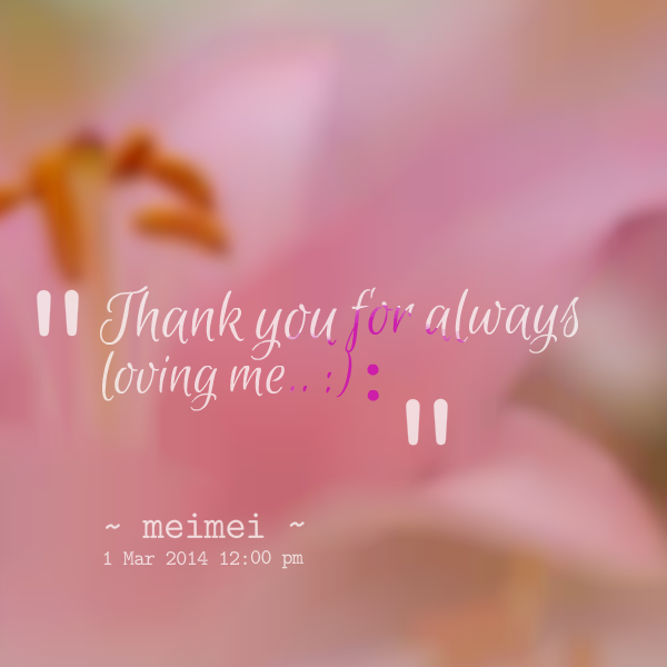 Beautiful Thank You For Loving Me Quotes   Google Search