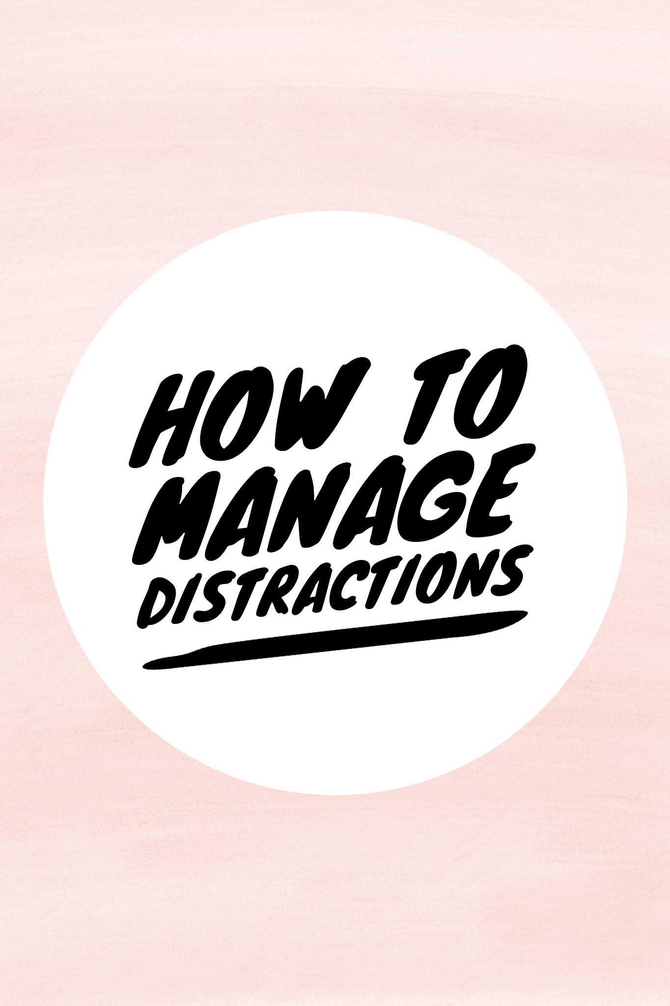 4 Ways To Manage Distractions