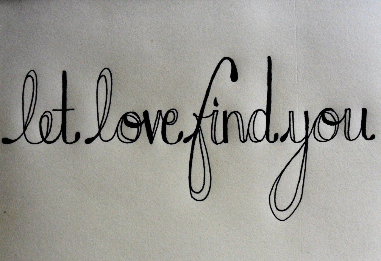 Let Love Find You...love The Font