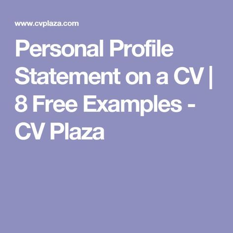 Personal Profile Statement on a CV 8 Free Examples - CV Plaza