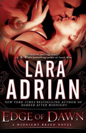 Edge of Dawn by Lara Adrian - Book 11 of the Midnight Breed series.