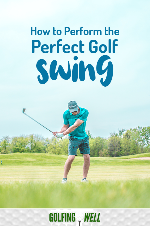 How To Perform Perfect Golf Swing Best Golf