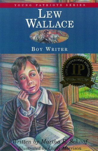 Lew Wallace, Boy Writer (Young Patriots series) by Martha E. Schaaf. $6.59