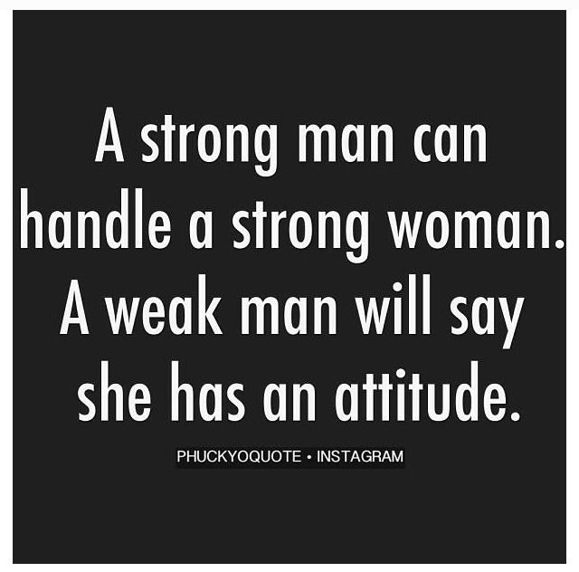 A Strong Man Can Handle A Strong Woman Thoughts Pinterest