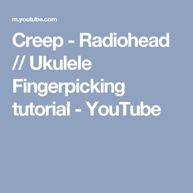 Creep Radiohead Ukulele Fingerpicking Tutorial Youtube