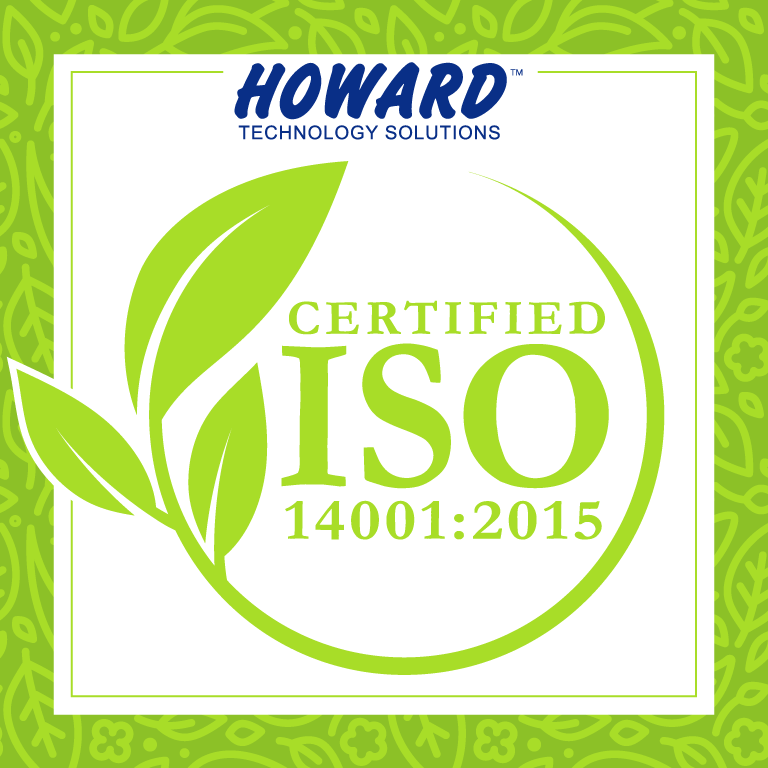 Howard Technology Solutions Recently Achieved Iso 14001 2015 Certification A Global Designation Given In Recognition Technology Solutions Technology Solutions
