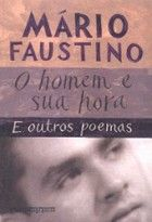 O Homem e Sua Hora - Mário Faustino
