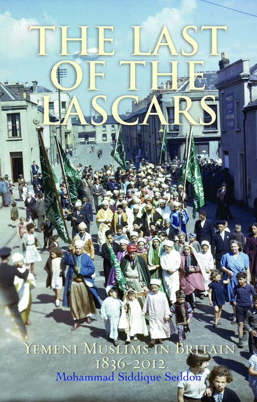 'The Last of the Lascars: Yemeni Muslims in Britain 1836-2012' by Mohammad Siddique Seddon ~ This book charts the fascinating and little-known history of Britain's oldest Muslim community. - See more at: http://www.kubepublishing.com/shop/the-last-of-the-lascars-yemeni-muslims-in-britain-1836-2012-copy/#sthash.aAjW4MHB.dpuf #MohammadSiddiqueSeddon #islamhistory