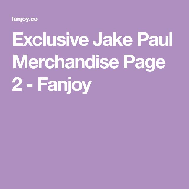 fanjoy jake. exclusive jake paul merchandise page 2 - fanjoy