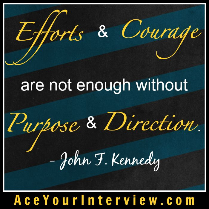 Jfk Leadership Quote Purpose And Direction Are Essential Job Interview Job Search Hiring Jobs Linkedin Job Linkedin Job Search Job Search