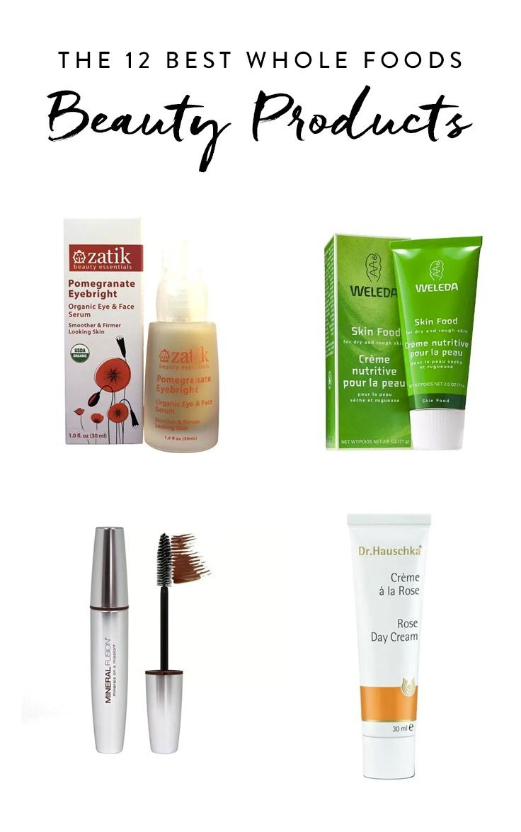 The 12 Best Whole Foods Beauty Products Whole Food Recipes Whole Foods Products Skin Firming