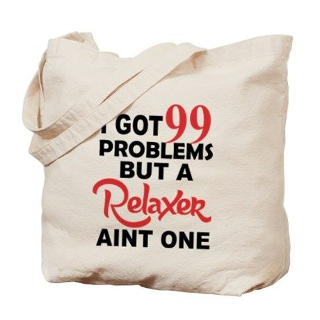 Relaxer Aint One Tote Bag on CafePress.com