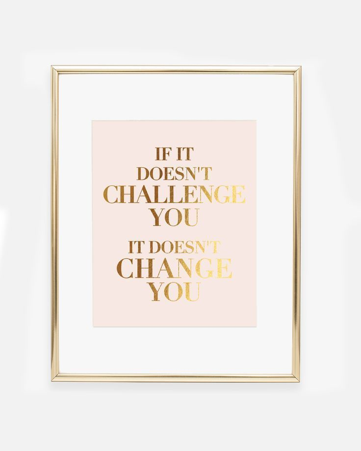 If It Doesn't Challenge You Foil Art Print