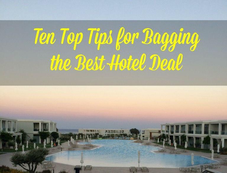 Ten Top Tips for Bagging the Best Hotel Deal