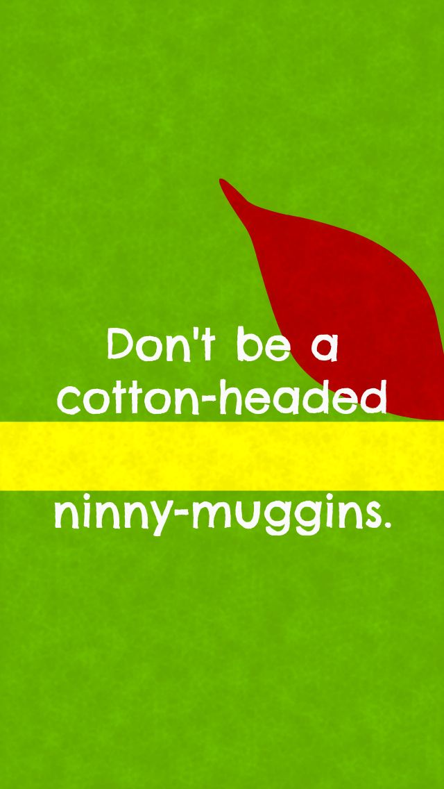 Some Words Of Wisdom Inspired By Buddy The Elf Wallpaper Iphone