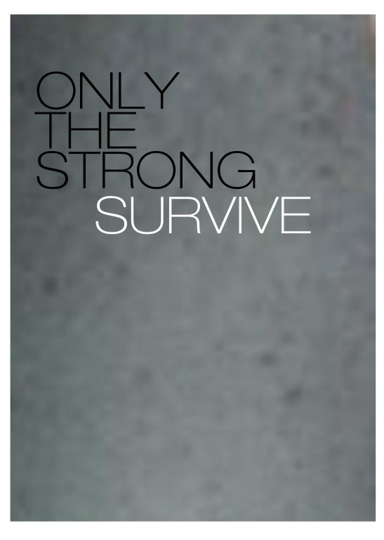 only the strong] survive | Quotes & Sayings | Tattoo Ideas