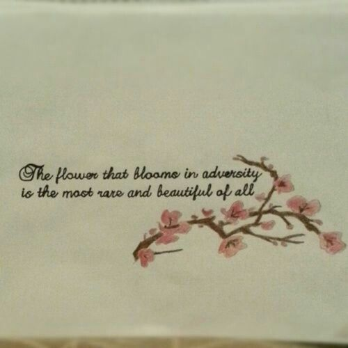 Blooming In Adversity Life Tattoos Tattoo Quotes Siding Quote