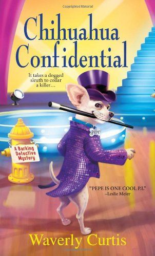 Chihuahua Confidential (Barking Detective Mysteries) by Waverly Curtis,http://www.amazon.com/dp/0758274963/ref=cm_sw_r_pi_dp_btzotb0E8KEK0GXN