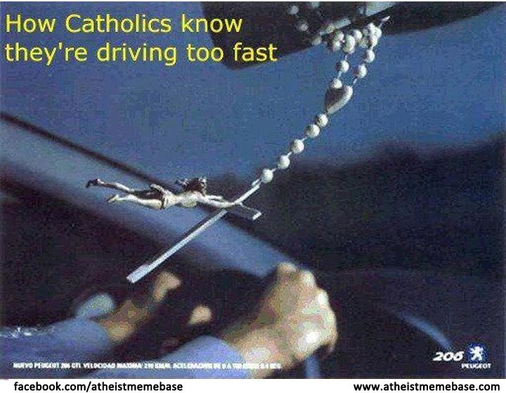 6823c683fbf910c72e9c1928aed7c172 roman catholic knows when driving too fast, jesus flies off the,Get Down Off Cross Meme