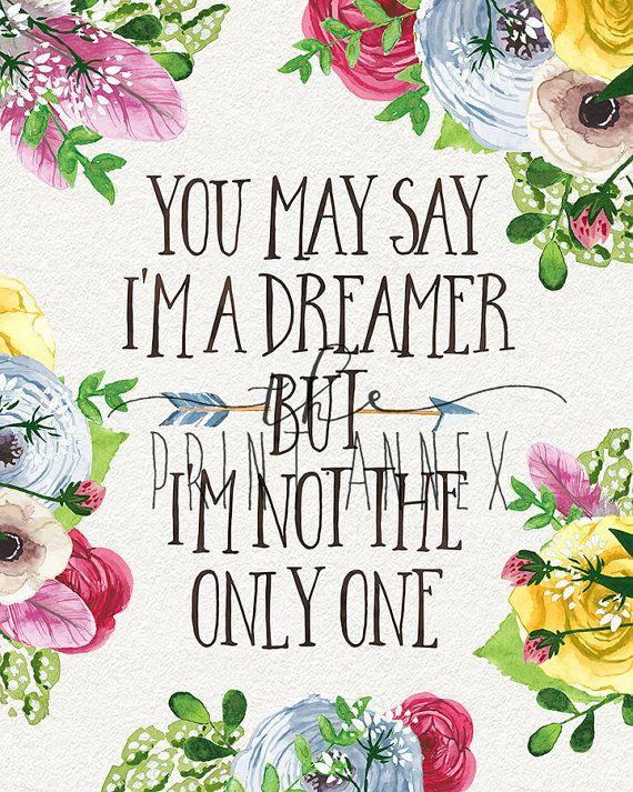Instant Download 8x10 Quot Printable Digital Art File You May Say I 39 M A Dreamer Beatles Lyrics Woodland Flowers Beatles Lyrics Beatles Room Art File