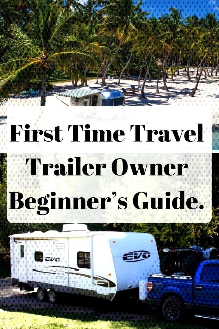 Time Travel Trailer Owner Beginner�s Guide. - First Time Travel Trailer Owner Beginner�s Guide