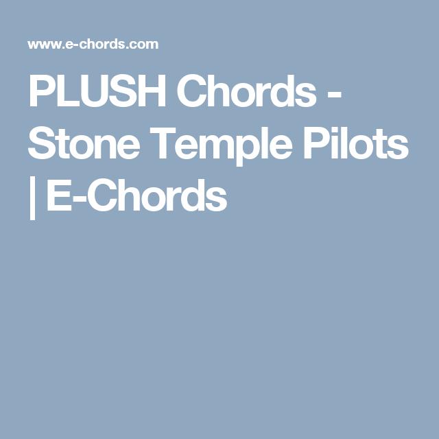 Plush Chords Stone Temple Pilots E Chords Guitar Pinterest