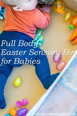 Full Body Easter Sensory Bin For Babies Simple Fun For Kids Easter Activities For Kids Infant Activities Baby Sensory Play